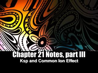 Chapter 21 Notes, part III