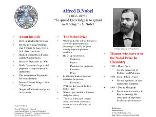 "Alfred B.Nobel (1833-1896) ""To spread knowledge is to spread well being."" –A. Nobel"