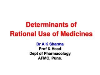 Determinants of Rational Use of Medicines