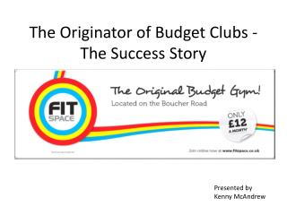The Originator of Budget Clubs - The Success Story