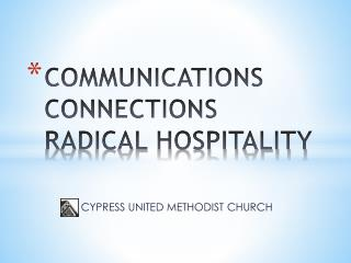 COMMUNICATIONS CONNECTIONS RADICAL HOSPITALITY