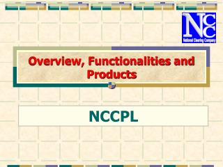 Overview,  Functionalities and Products