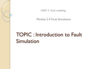 TOPIC : Introduction to Fault Simulation