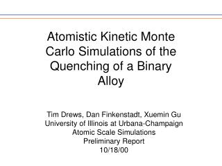 Atomistic Kinetic Monte Carlo Simulations of the Quenching of a Binary Alloy