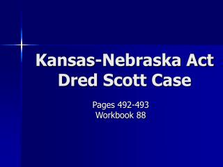 Kansas-Nebraska Act Dred Scott Case
