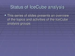 Status of IceCube analysis