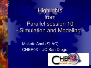 Highlights from  Parallel session 10 - Simulation and Modeling -