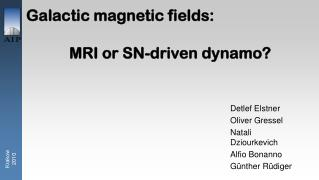 Galactic magnetic fields:            MRI or SN-driven dynamo?