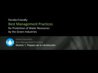 Green Industries  Best Management  Practices Modulo 1:  Repaso  de la  Introducción