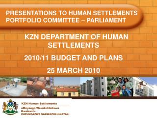 PRESENTATIONS TO HUMAN SETTLEMENTS PORTFOLIO COMMITTEE – PARLIAMENT