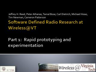 Software Defined Radio Research at  Wireless@VT Part 1:  Rapid prototyping and experimentation