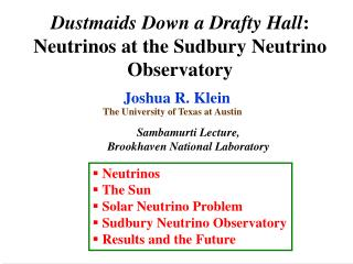 Dustmaids Down a Drafty Hall : Neutrinos at the Sudbury Neutrino Observatory