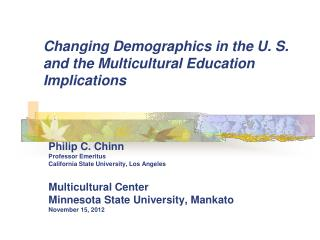 Changing Demographics in the U. S. and the Multicultural Education Implications