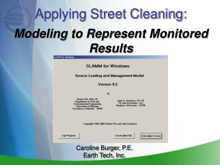 Applying Street Cleaning: Modeling to Represent Monitored Results