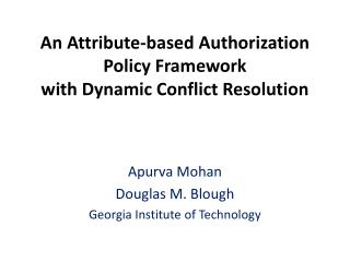 An Attribute-based Authorization Policy Framework with Dynamic Conflict Resolution