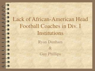 Lack of African-American Head Football Coaches in Div. I Institutions