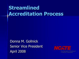 Streamlined  Accreditation Process