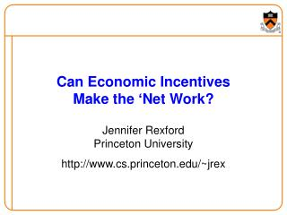 Can Economic Incentives  Make the 'Net Work?