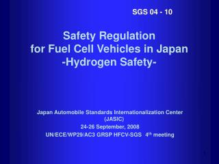 Safety Regulation for Fuel Cell Vehicles in Japan -Hydrogen Safety-