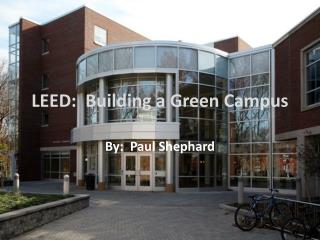 LEED:  Building a Green Campus
