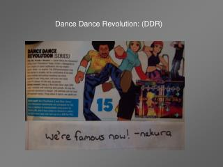 Dance Dance Revolution: (DDR)