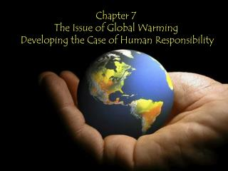 Chapter 7  The Issue of Global Warming Developing the Case of  Human Responsibility