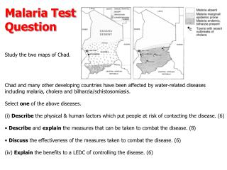 Malaria Test  Question Study the two maps of Chad.