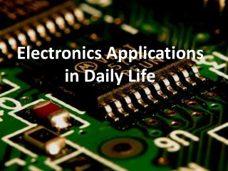 Electronics Applications in Daily Life