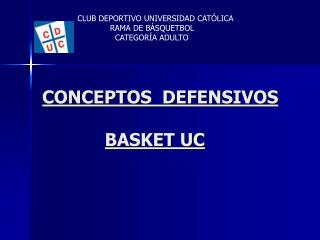 CONCEPTOS  DEFENSIVOS BASKET UC