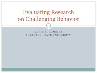 Evaluating Research on Challenging Behavior