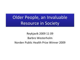 Older People, an Invaluable Resource in Society