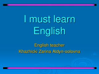 I must learn English