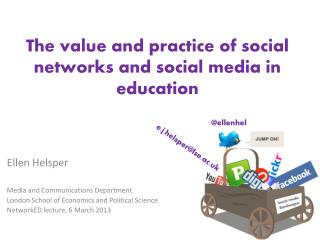 The  v alue and practice of social networks and social media in education