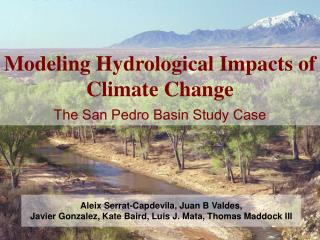 Modeling Hydrological Impacts of Climate Change The San Pedro Basin Study Case