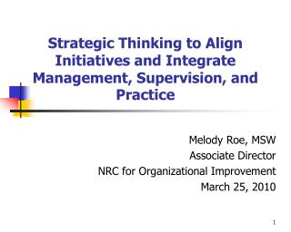 Strategic Thinking to Align Initiatives and Integrate Management, Supervision, and Practice