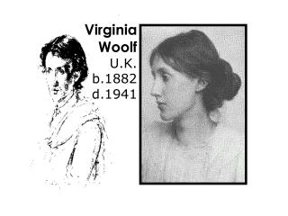 Virginia Woolf U.K. b.1882 d.1941