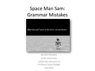 Space Man Sam:  Grammar Mistakes