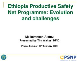Ethiopia Productive Safety Net Programme: Evolution and challenges