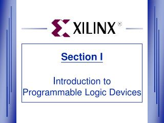 Section I I ntroduction to  Programmable Logic Devices