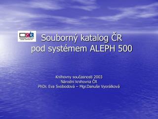 Přechod pod ALEPH 500