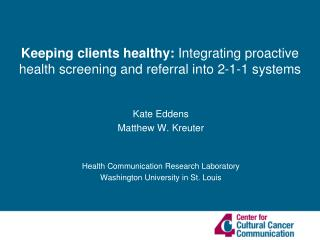 Kate Eddens Matthew W. Kreuter Health Communication Research Laboratory