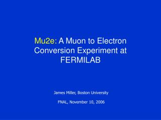 Mu2e:  A Muon to Electron Conversion Experiment at FERMILAB