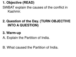 1. Objective (READ)  SWBAT explain the causes of the conflict in Kashmir.