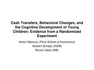 Cash Transfers, Behavioral Changes, and the Cognitive Development of Young Children: Evidence from a Randomized Experime
