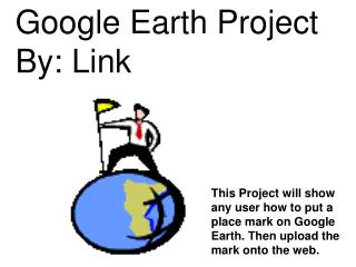 Google Earth Project  By: Link