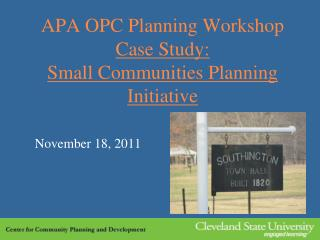 APA OPC Planning  Workshop Case Study:   Small Communities Planning Initiative