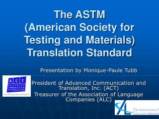 The ASTM  (American Society for Testing and Materials) Translation Standard