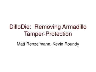 DilloDie:  Removing Armadillo Tamper-Protection