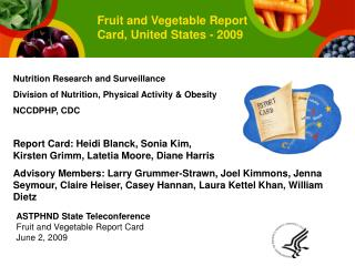 ASTPHND State Teleconference Fruit and Vegetable Report Card June 2, 2009