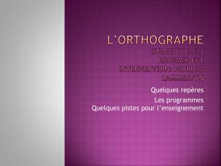 L'orthographe Stage Cycle 3 Roubaix-est Intervention: Patricia Lammertyn